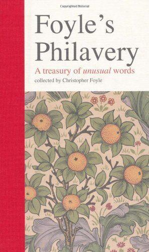 Foyle's Philavery: a Treasury of Unusual Words,Christopher Foyle