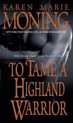 To Tame A Highland Warrior  Highlander  Book 2  By Karen Marie Moning