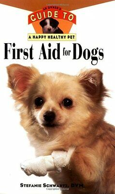 First Aid For Dogs: An Owners Guide to a Happy He