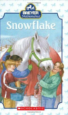 Snowflake (Scholastic Reader Breyer Stablemates - Level 3 (H... by Weyn, Suzanne