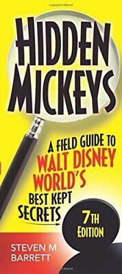 Hidden Mickeys  A Field Guide to Walt Disney World s Best Kept