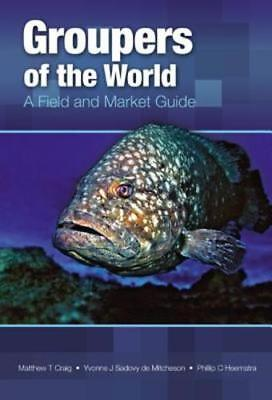 Groupers of the World: A Field and Market Guide by Matthew T Craig: New