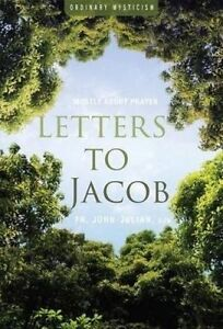 Letters to Jacob: Mostly about Prayer by John-Julian -Paperback