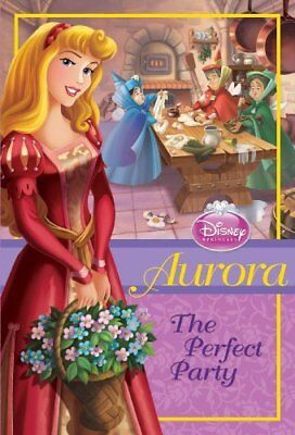 Aurora The Princess (Disney Princess: Aurora: The Perfect Party)