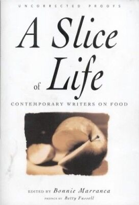 Very Good, A Slice of Life: A Collection of the Best and the Tastiest Modern