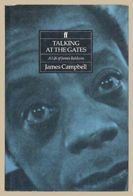 Campbell, James, Talking at the Gates: Life of James Baldwin, Very Good, Hardcov