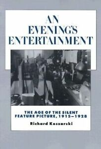 An-Evening-039-s-Entertainment-The-Age-of-the-Silent-Feature-Picture-1915-1928-by