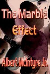 The Marble Effect by McIntyre Jr, Albert