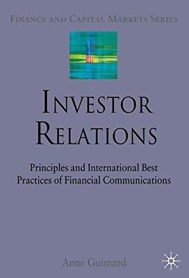 Investor Relations: Principles and International Best Practices of Financial (Investor Relations Best Practices)