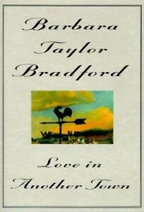 a report on the book love in another town by barbara taylor bradford Written by barbara taylor bradford, narrated by lisa banes download and keep this book for free with a 30 day trial.