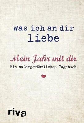 Was ich an dir liebe - Mein Jahr mit dir von Alexandra Reinwarth (Buch) NEU