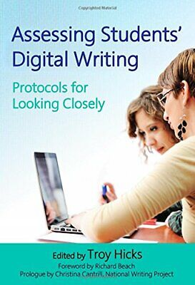 Assessing Students' Digital Writing: Protocols for Looking