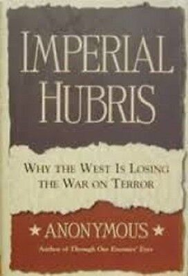 Anonymous  Michael Scheuer  Imperial Hubris Signed 1St 3Rd  Dj Nice Copy