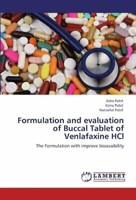 Used, Formulation and Evaluation of Buccal Tablet of Venlafaxine Hcl, Patel, Asha,, for sale  Shipping to India
