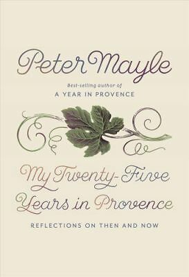 MY TWENTY-FIVE YEARS IN PROVENCE:.Reflections on Then and Now(0451494520)