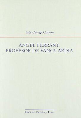 Angel Ferrant,Profesor De Vanguardia