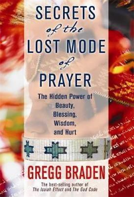 Secrets of the Lost Mode of Prayer: The Hidden Power of Beauty, Blessings,: