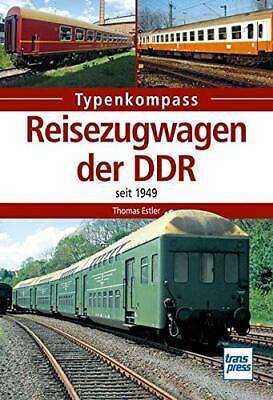 Reisezugwagen der DDR Seit 1949 von Thomas Estler