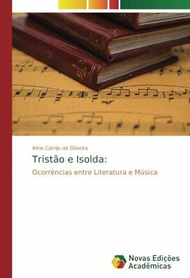 Tristao e Isolda:.by Aline  New 9783639741131 Fast Free Shipping.#