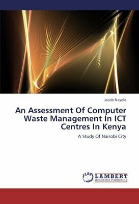 An Assessment Of Computer Waste Management In ICT Centres In Kenya. Jacob.#