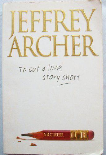 To Cut a Long Story Short By  Jeffrey Archer. 9780002261647