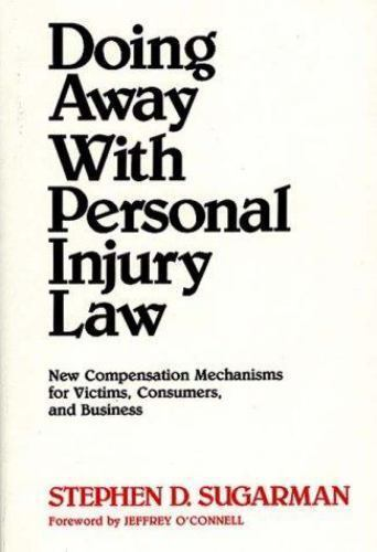 Doing Away With Personal Injury Law: New Compensation Mechanisms for Victims, 1