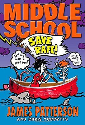 Middle School: Save Rafe! by James Patterson, Chris Tebbetts