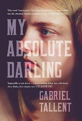 Signed By Gabriel Tallent  My Absolute Darling  Fourth Estate Uk Limited 1St 1St