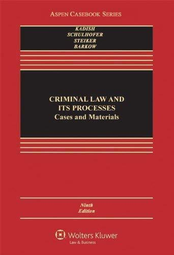 Criminal Law And Its Processes  - By Kadish