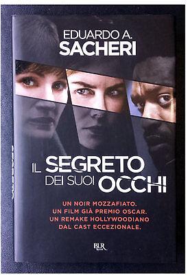 Eduardo A. Sacheri, Il segreto dei suoi occhi, Ed. Rizzoli, 2015