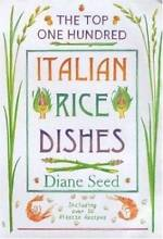 Top One Hundred ITALIAN RICE DISHES (Diane Seed) Camden Camden Area Preview