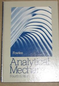 Analytical Mechanics - Fourth edition - Grant Fowles