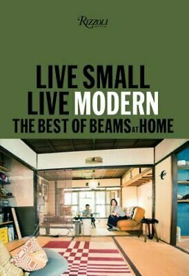 Live Small/Live Modern: The Best of Beams at Home by Beams: (Best Modern Homes 2019)