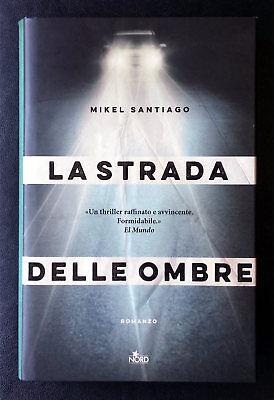 Mikel Santiago, La strada delle ombre, Ed. Nord, 2016