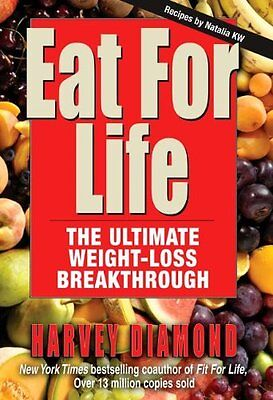 Eat for Life: The Ultimate Weight-Loss Breakthrough by Harvey Diamond (Eat For Life The Ultimate Weight Loss Breakthrough)