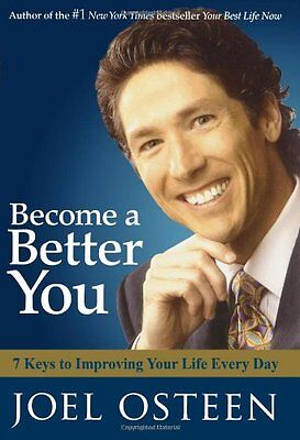 Become A Better You  7 Keys To Improving Your Life Every Day By Joel Osteen