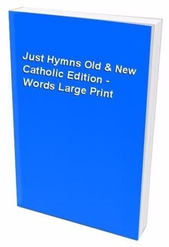 Just Hymns Old & New Catholic Edition - Words Large Print by Kevin Mayhew Ltd