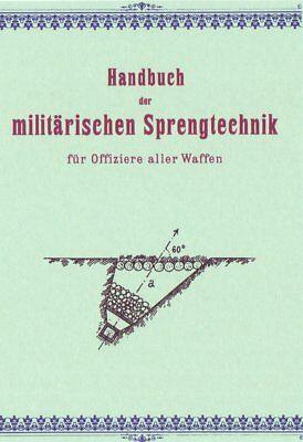 Handbuch der militärischen Sprengtechnik Sprengarbeiten Minen Minenkrieg 1911 CD
