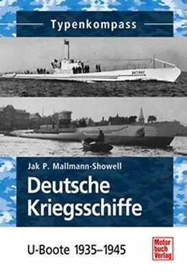 Deutsche Kriegsschiffe Typenkompass U-Boote 1939-45 NEU