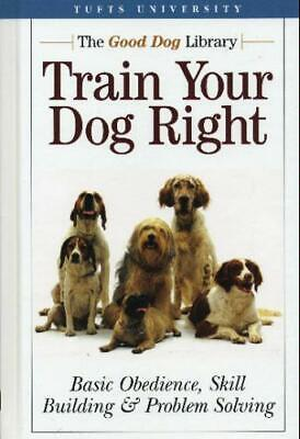 Train Your Dog Right Basic Obedience Skill Building Problem Solvi