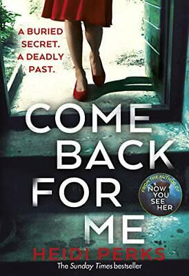 Come Back For Me: Your next obsession from the by Heidi Perks New Paperback Book