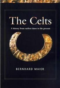THE CELTS - MAIER, BERNHARD - NEW HARDCOVER BOOK
