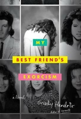 My Best Friend's Exorcism by Grady Hendrix: (My Best Friend's Exorcism By Grady Hendrix)