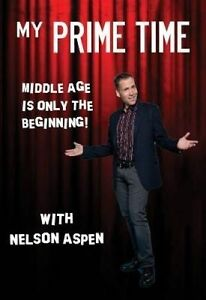 NEW My Prime Time: Middle Age is only the Beginning by Nelson Aspen