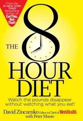 The 8 Hour Diet  Watch The Pounds Disappear Without Watching What You Eat   Used