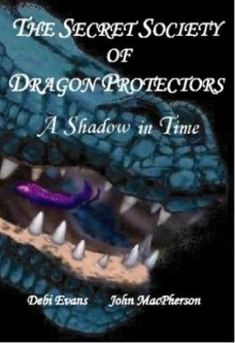 A Shadow in Time (Secret Society of Dragon Protectors, Book 3),Debi Evans, John