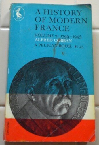 A History of Modern France: 1799-1871 v. 2 (Pelican books),Alfred Cobban