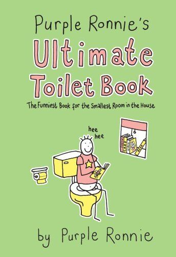Purple Ronnie's Ultimate Toilet Book: The funniest book for the smallest room,G
