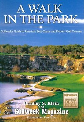 A Walk in the Park  Golfweek s Guide to America s Best Classic and (Best Parks In America)