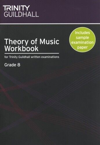 Trinity Guildhall: Theory of Music Workbook Grade 8 (from... TG007490